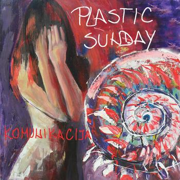"""""""Komunikacija"""" - novi album Plastic Sunday je online"""
