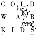Cold War Kids – Hold My Home (2014)