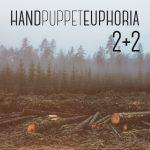 """Album """"2+2"""" Hand Puppet Euphorie za """"Slušaj najglasnije"""""""