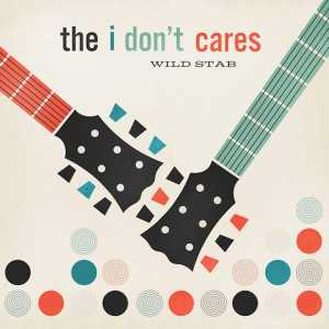 Wild Stab (The I Don't Cares)