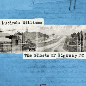The Ghosts Of Highway 20 (Lucinda Williams)