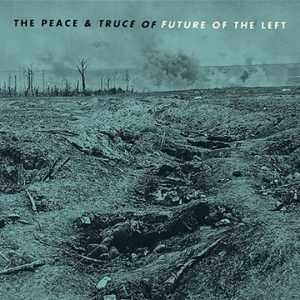 The Peace & Truce of Future of the Left (Future to the Left)