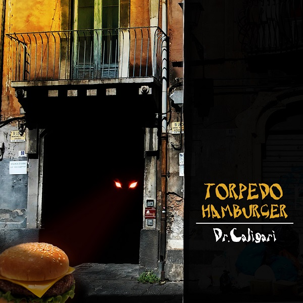 Torpedo Hamburger - Dr Caligari