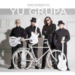 YU Grupa – Evo stojim tu (2016)