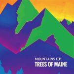 "Trees Of Maine izdao EP ""Mountains"""