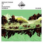 Elder – Reflections of a Floating World (2017)