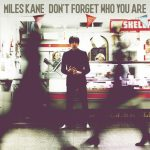 Miles Kane – Don't Forget Who You Are (2013)