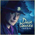 Dave Davies – I Will Be Me (2013)