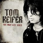 Tom Keifer – The Way Life Goes (2013)