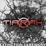 Tiarah – Extinction Ceremony (2011)