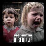 Elemental – U Redu Je (2013)
