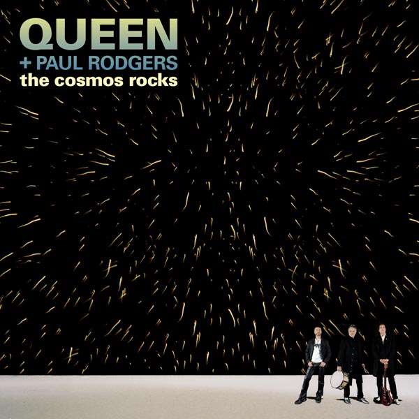 Queen+Paul Rodgers -  The Cosmos Rocks