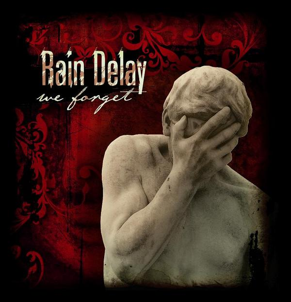 Rain Delay – We Forget (2008)