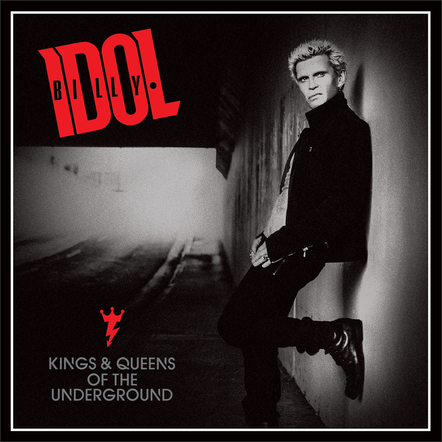Billy Idol -  Kings & Queen Of The Underground