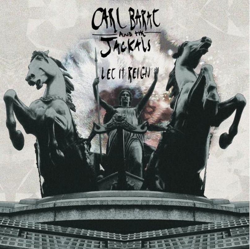Carl Barat and The Jackals -  Let it reign