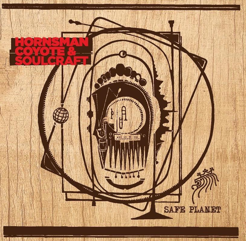 Hornsman Coyote & Soulcraft -  Safe Planet