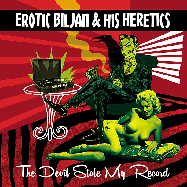 EROTIC BILJAN & HIS HERETICS - The Devil Stole My Record