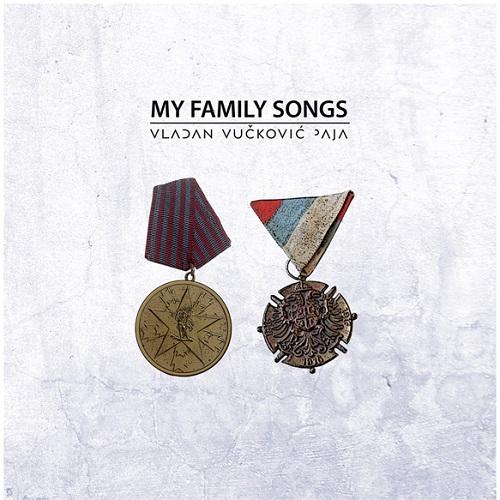 Vladan Vučković Paja -  My Family Songs