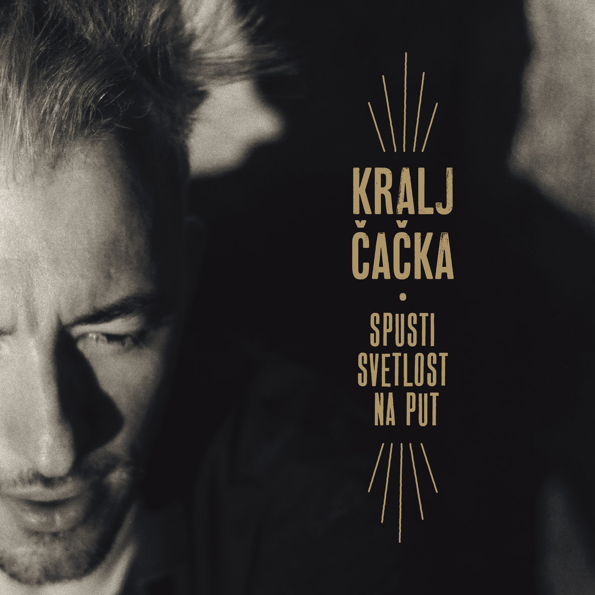 Kralj Čačka -  Spusti svetlost na put