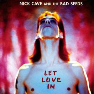 Let Love In Nick Cave