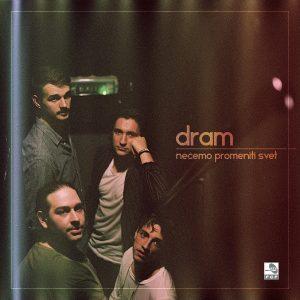 dram - Mi nećemo promeniti svet