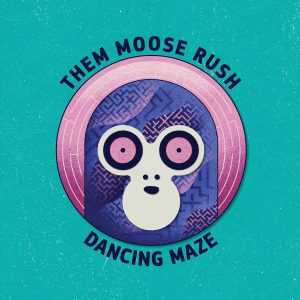 Them Moose Rush - Dancing Maze
