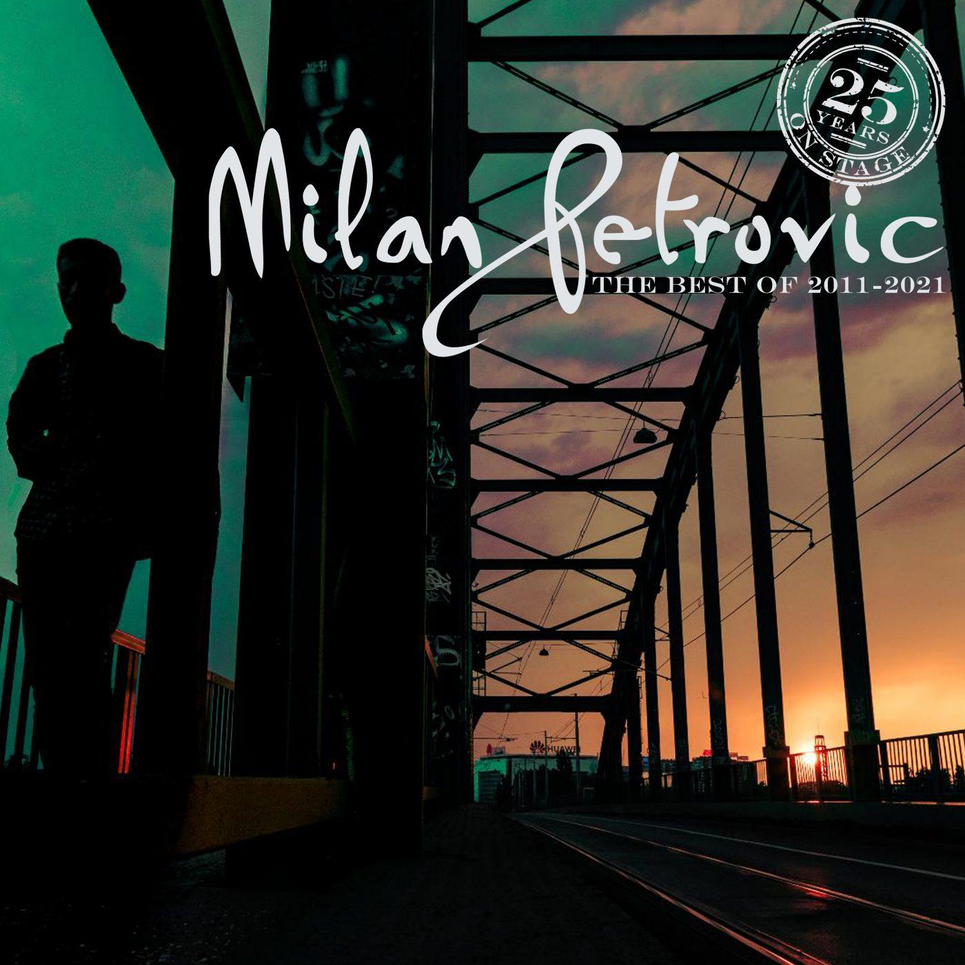 Milan Petrovic - Best of 2011-2021