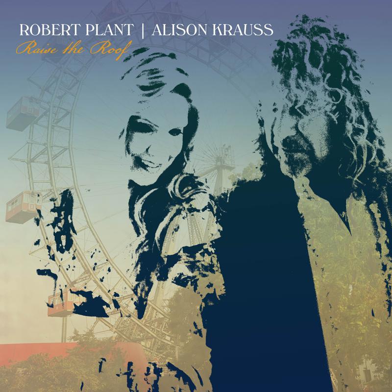 Robert Plant Alison Krauss, Raise the Roof