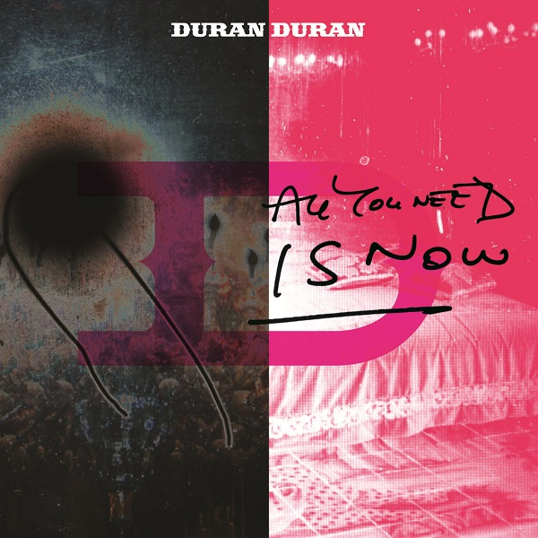 Duran Duran – All You Need Is Now (2010/2011)