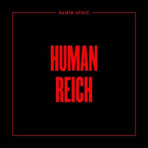 Damir Avdić -  Human Reich