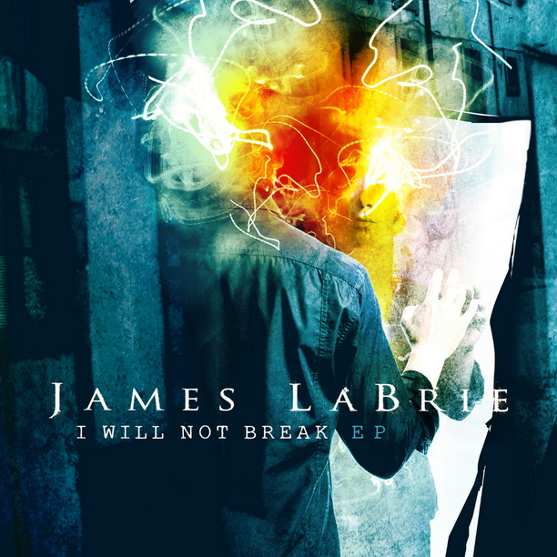 James LaBrie -  I Will Not Break (EP)