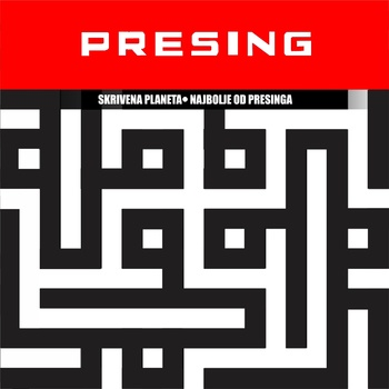 Presing -  Skrivena planeta: Najbolje od Presinga
