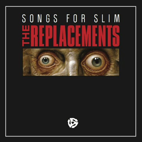 The Replacements -  Songs For Slim (EP)