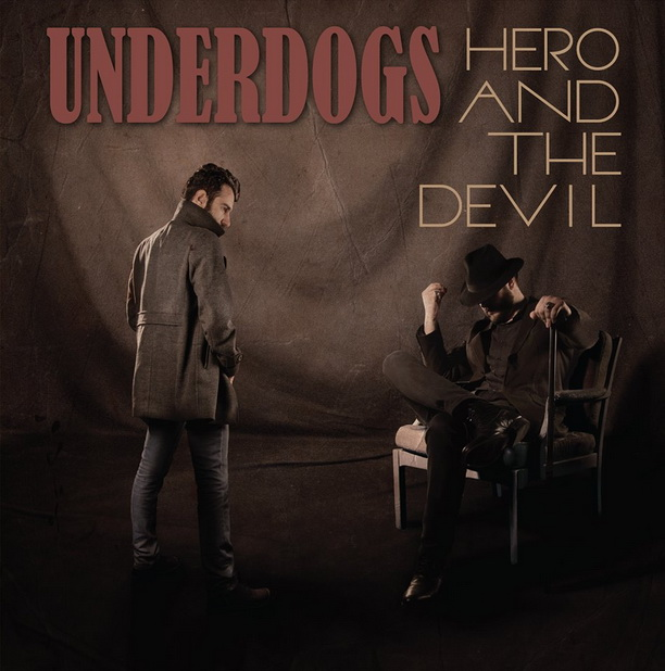 Underdogs -  Hero And The Devil